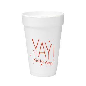 Custom Matte Poppy Ink 12 oz Styrofoam Cup with Matte Poppy Ink Cup Ink Colors has a Yay graphic and is good for use in Words, Birthday, Graduation themed parties and will impress guests like no other. Make this party unforgettable.