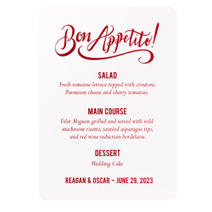 Our custom Natural Frost White Classic Menu with Shiny Convertible Red Foil Color has a Bon Apetito graphic and is good for use in Words themed parties and will look fabulous with your unique touch. Your guests will agree!