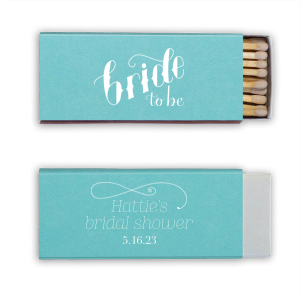 Our beautiful custom Poptone Tiffany Blue Classic Matchbox with Matte White Foil has a Bride To Be graphic and a Fancy Flourish and is good for use for Bridal Showers and can be customized to complement every last detail of your party.