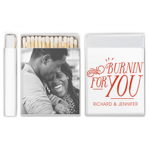 Our custom White Riviera Photo/Full Color Matchbox with Matte Poppy Ink Digital Print Colors has a Burning For You graphic and is good for use in Anniversary and Wedding themed parties and are a must-have for your next event—whatever the celebration!