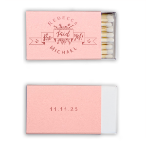 Custom Poptone Ballet Pink Candle Matchbox with Shiny Rose Quartz Foil has a She Said Yes graphic and is good for use in Wedding, Engagement and Bridal Shower themed parties and can be personalized to match your party's exact theme and tempo.