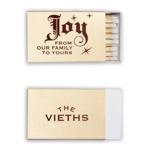 Custom Stardream Ivory Riviera Matchbox with Shiny Merlot Foil Color and Shiny Leaf Foil Color has a Joy graphic and is good for use in Delphine themed parties and can be personalized to match your party's exact theme and tempo.