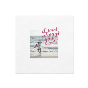 ForYourParty's chic White Borderless Photo/Full Color Cocktail Napkin with Matte Dark Magenta Ink Digital Print Colors has a It Was Always You graphic and is good for use in Words, Wedding themed parties and couldn't be more perfect. It's time to show off your impeccable taste.