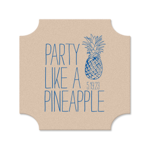 Party Like A Pineapple Coaster
