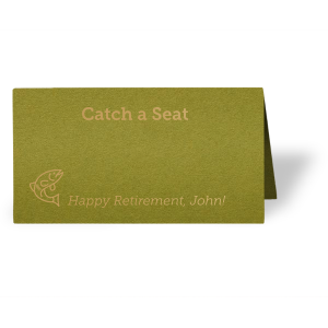 Cast guests a line with personalized place cards and send them to their seats with your theme. Our Fish graphic will go perfectly with the fishing theme of your retirement party. Stick with our Dark Olive paper and Gold foil, or choose your own colors.