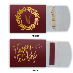 ForYourParty's elegant Natural Merlot Riviera Matchbox with Shiny 18 Kt Gold Foil has a Leaf Frame 6 graphic and a Happy Holidays graphic and is good for use in Christmas, Holiday, Words themed parties and can't be beat. Showcase your style in every detail of your party's theme!