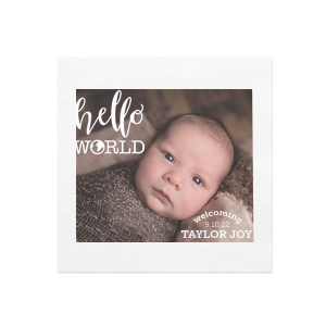 Personalized White Borderless Photo/Full Color Napkin with Matte White Ink Digital Ink has a Hello World graphic and is good for use in baby shower and can't be beat. Showcase your style in every detail of your party's theme!
