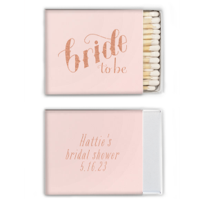 Custom Watercolor Seaglass Classic Matchbox with Shiny 18 Kt Gold Foil has a Bride To Be graphic and a Fancy Flourish 3 graphic and is good for use in Bridal themed parties and will give your party the personalized touch every host desires.