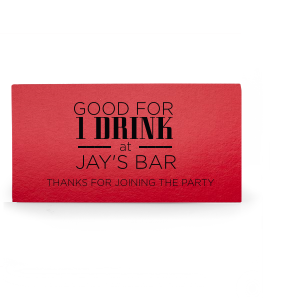 Get creative with place cards and hand out drink tickets for bachelor party favors. Customize with your name for a personal touch. Keep our Matte Black foil and Shiny Convertible Red paper, or choose colors to match your theme.