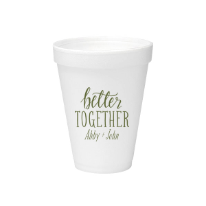 Better Together Foam Cup