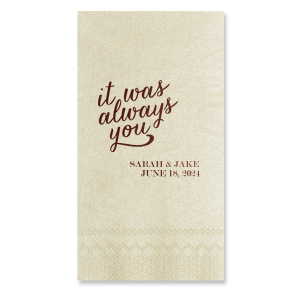 Personalized Shimmer Ivory Cocktail Napkin with Shiny Champagne Foil Color has a It Was Always You graphic and is good for use in Wedding, Anniversary and Engagement  themed parties and couldn't be more perfect. It's time to show off your impeccable taste.