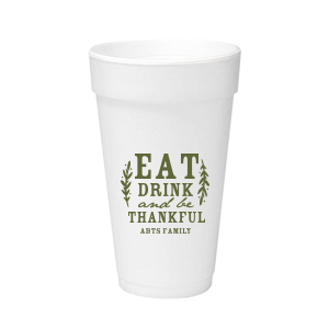 Eat Drink And Be Thankful Foam Cup