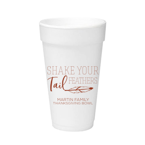 Shake Your Tail Feathers Foam Cup