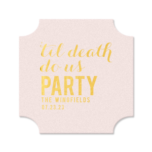 ForYourParty's personalized Blush with Kraft back Nouveau Coaster with Shiny 18 Kt Gold Foil will look fabulous with your unique touch. Your guests will agree!