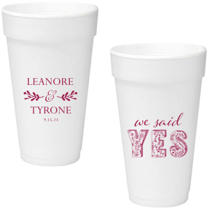 ForYourParty's personalized 16 oz Styrofoam Cup with Matte Dark Magenta Ink Cup Ink Colors has a Twig Flourish graphic and a Yes graphic and is good for use in Wedding themed parties and will make your guests swoon. Personalize your party's theme today.
