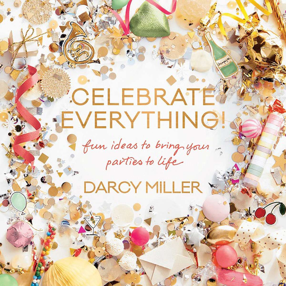 Darcy Miller Celebrate Everything