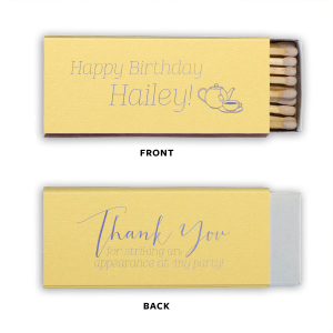 Say thank you with custom matches! Send guests home with personalized party favors they can use over and over again. Add your name and select paper and foil colors to match your theme. Our hand lettered calligraphy font and Tea Pot clipart will complement your tea party birthday party beautifully.