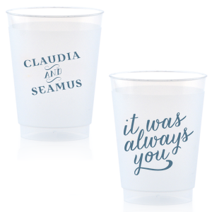 Our custom 9 oz Frost Flex Cup with Matte Stone Blue Ink Cup Ink Colors has a It Was Always You graphic and is good for use in  Wedding, Anniversary and Love themed parties and can be customized to complement every last detail of your party.