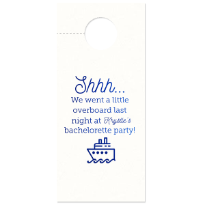 Go overboard with your bachelorette celebrations—you'll still get your beauty sleep with this custom door hanger. With our Yacht graphic and Royal Blue foil, this detail will fit in with your ocean, sailing or nautical theme perfectly.