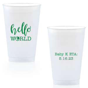 "Customize this clear plastic cup for an adorable drink accessory at your ""Hello World"" themed baby shower! Choose your color and add the baby's name and ETA for a unique touch the mother will love and guests can take home as personalized party favors."