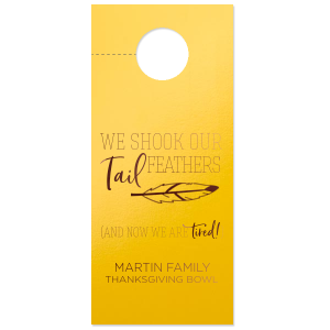 Custom Shiny Yellow Door Hanger with Shiny Merlot Foil has a Feather graphic and is good for use in Trendy, Sporty, Autumn and Thanksgiving themed parties and will give your party the personalized touch every host desires.