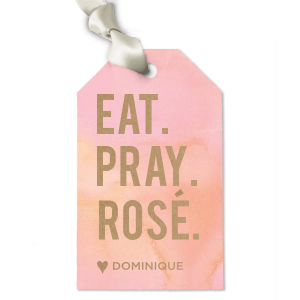 Eat. Pray. Rosé. Tag