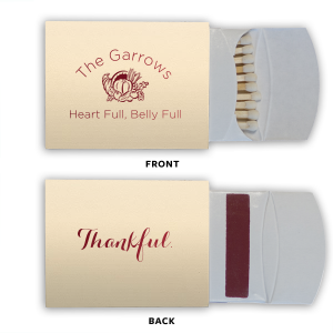 Our custom Natural Ivory Classic Matchbox with Shiny Merlot Foil Color has a Thanksgiving graphic and is good for use in Holiday themed parties and can be customized to complement every last detail of your party.