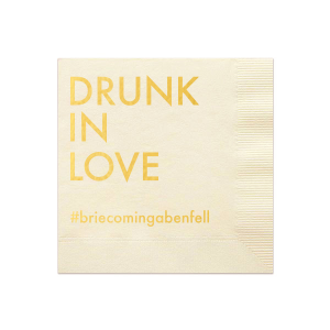 The ever-popular Drunk in Love Ivory Cocktail Napkin with Shiny 18 Kt Gold Foil will add that special attention to detail that cannot be overlooked. Just add your wedding hashtag and get guests sharing with every sip!