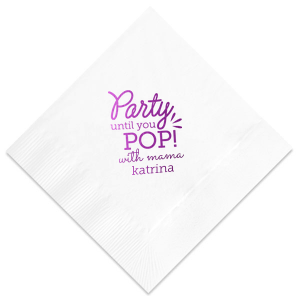 Personalized Plum Cocktail Napkin with Shiny Sky Blue Foil has a Party until you Pop graphic and is good for use in Words, Bridal Shower, Baby Shower themed parties and will add that special attention to detail that cannot be overlooked.