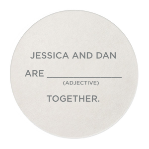 Our custom White Round Coaster with Matte Slate Gray Foil will give your party the personalized touch every host desires and keep them entertained as well!