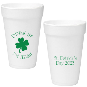 Drink Me I'm Irish Foam Cup