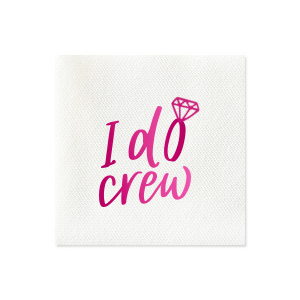 I Do Crew with Diamond Napkin