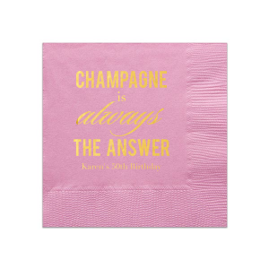 Champagne is Always The Answer Napkin