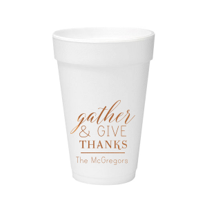 Gather & Give Thanks Foam Cup