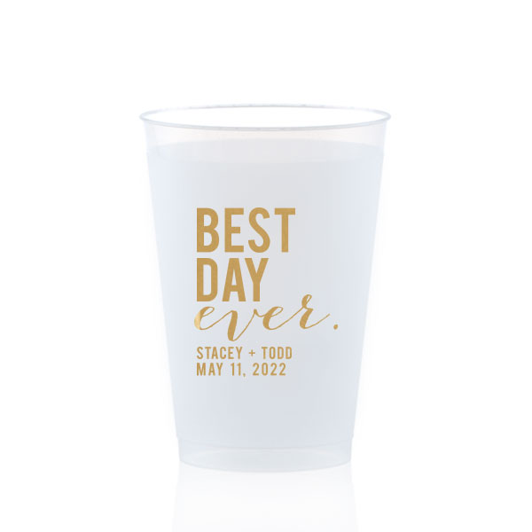 Best Day ever design in gold ink on frost flex cup