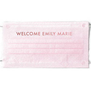 Welcome Baby Girl Face Mask