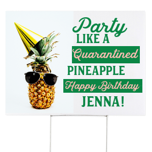 Party Like A Pineapple Yard Sign